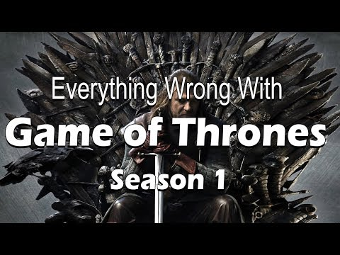 Everything Wrong With Game of Thrones - Season 1