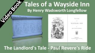 The Landlord's Tale - Paul Revere's Ride. Classic Literature VideoBook with synchronized text, interactive transcript, and closed captions in multiple languages. Audio courtesy of Librivox. Read by Peter Yearsley.Playlist for: Tales of a Wayside Inn by Henry Wadsworth Longfellow: http://www.youtube.com/playlist?list=PLA4D14E28742C2C25