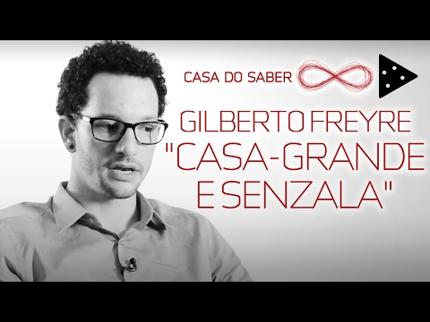 "CLÁSSICOS PARA DESVENDAR O BRASIL: ""CASA-GRANDE E SENZALA"" | SAULO GOULART"