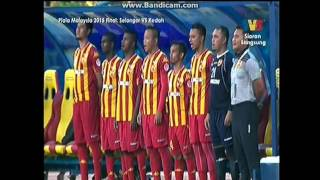 Piala Malaysia 2015 - Akhir - Selangor Vs Kedah Lagu Kebangsaan Malaysia: Negaraku