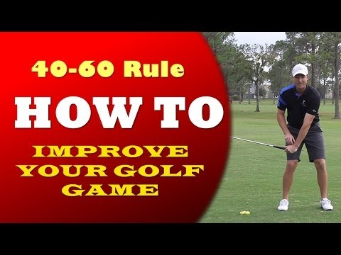 How to Improve Your Golf Game: The 40-60 Rule