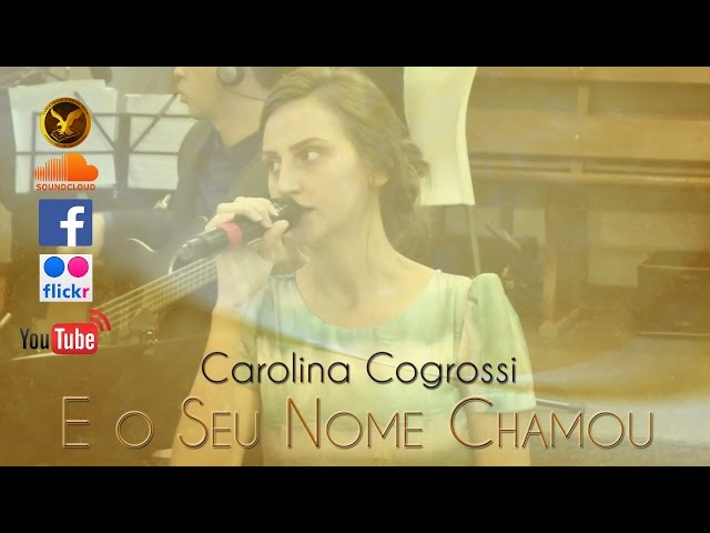 Carolina Cogrossi & Dario Oliveira - E o Seu Nome Chamou
