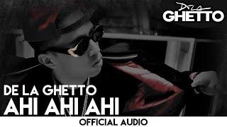 De La Ghetto - Ahi Ahi Ahi [Official Audio]