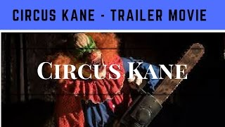 Nonton CIRCUS KANE (2017) Trailer - Horror Movie HD Film Subtitle Indonesia Streaming Movie Download