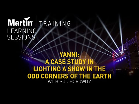 Yanni: A Case Study in Lighting a Show in the Odd Corners of the Earth with Bud Horowitz