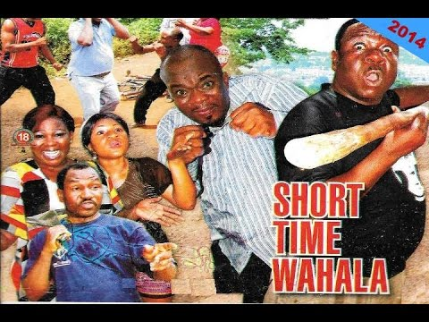 Short Time Wahala 1 - Nigerian Nollywood Comedy 2014
