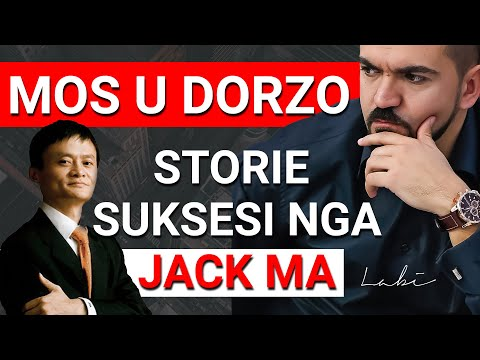 MOS U DORZO - Storie Suksesi nga Jack Ma