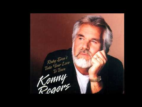 Kenny Rogers - Ruby, Don39t Take Your Love to Town
