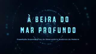 Documentário «À Beira do Mar Profundo»