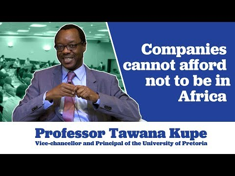 Tawana Kupe on Why Companies Cannot Afford Not to be in Africa