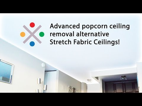 Advanced popcorn ceiling removal alternative- Stretch Fabric Ceilings!