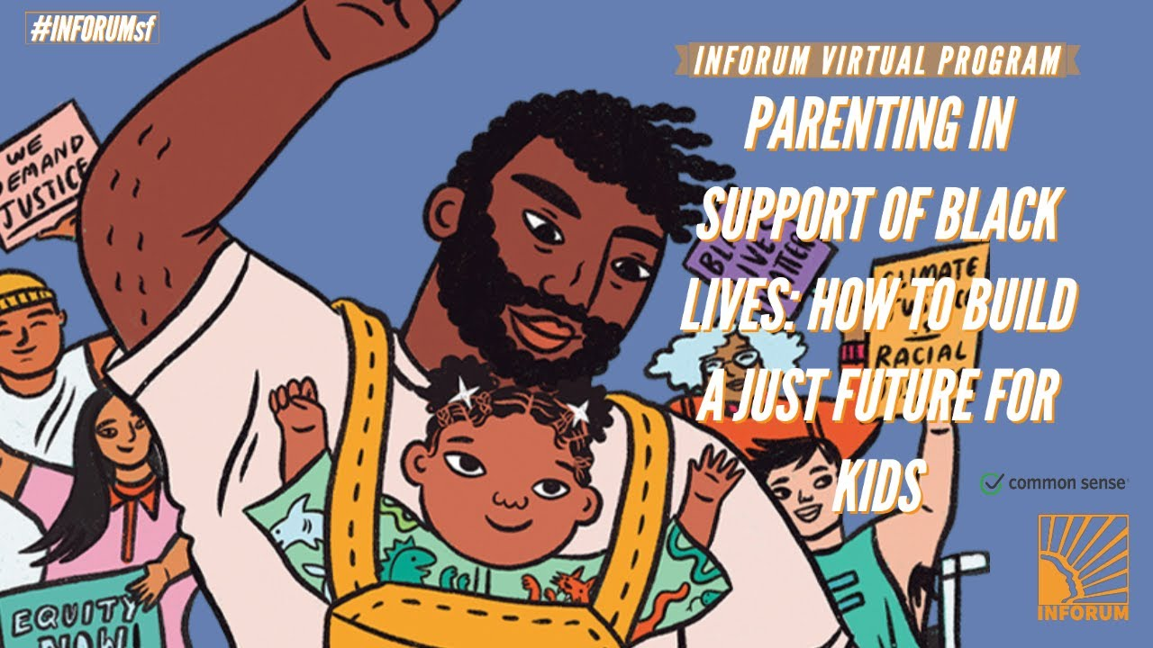 Parenting in Support of Black Lives: How to Build a Just Future for Kid