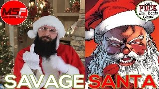 SAVAGE SANTA TALKS ABOUT NEW YEARS RESOLUTIONS AND CHRISTMAS