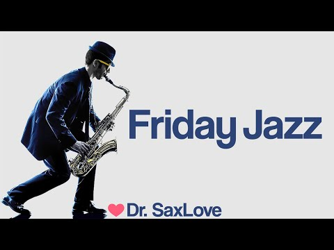 Friday Jazz ❤️ Smooth Jazz Music for Ending your Week on a High Note!