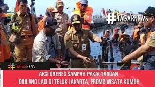 Aksi Grebeg Sampah Pakai Tangan Diulang Lagi Di Teluk Jakarta, Promo Wisata Kumuh
