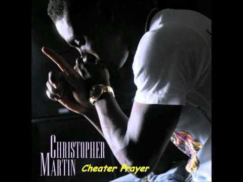 Christopher Martin- Cheater Prayer. +Lyrics