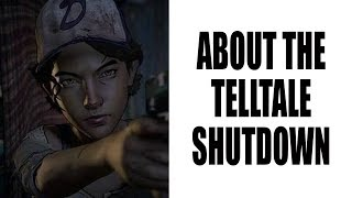 My Thoughts on The Telltale Closing