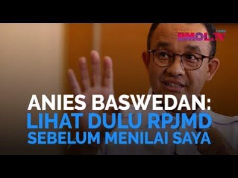 Anies Baswedan: Lihat Dulu RPJMD Sebelum Menilai Saya