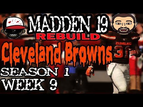 Rebuilding The Cleveland Browns | Week 9 Season 1 | Madden 19  | Ep 9 | Crazy Town Gaming