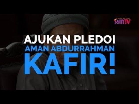 Ajukan Pledoi, Aman Abdurrahman Kafir!