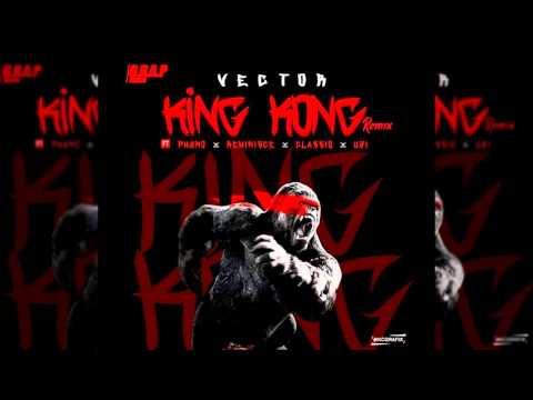 Vector - King Kong Remix Ft. Phyno x Reminisce x Classiq x Uzi