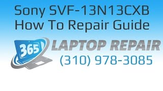 Sony Vaio Flip SVF-13N13CXB Laptop How To Repair Guide - By 365