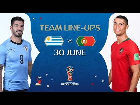 LINEUPS – URUGUAY V PORTUGAL - MATCH 49 @ 2018 FIFA World Cup™