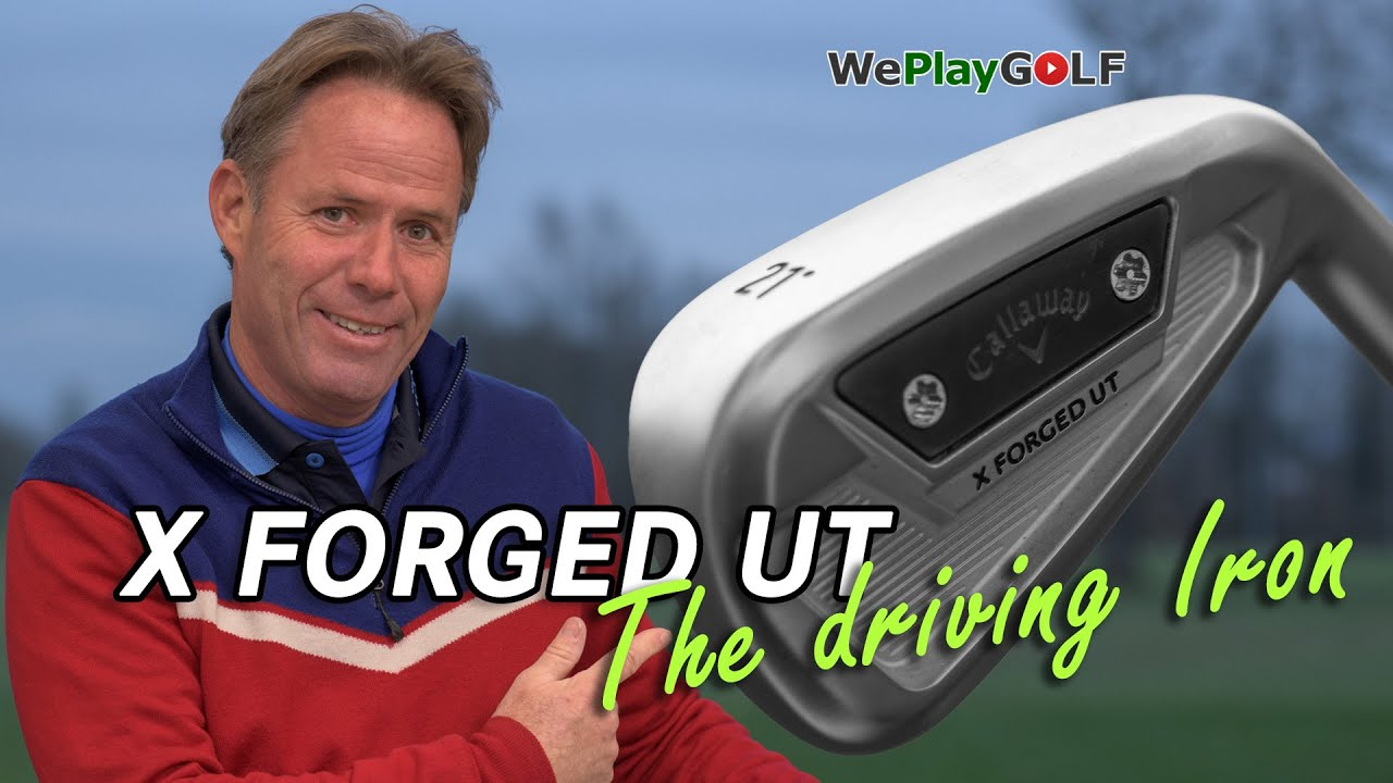 The brand new Callaway X FORGED UT - The Driving Iron