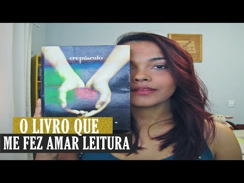 O LIVRO QUE ME FEZ AMAR LEITURA | CREPÚSCULO