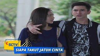 Nonton Highlight Siapa Takut Jatuh Cinta   Episode 314 Film Subtitle Indonesia Streaming Movie Download