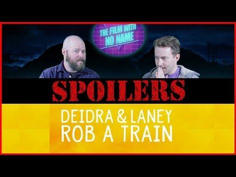 The Film With No Name: Deidra and Laney Rob a Train SPOILER REVIEW