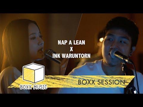 [ BOXX SESSION ] ไม่คิดถึงเลย - INK WARUNTORN Feat. NAP A LEAN