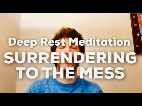 Jeff Foster Deep Rest Guided Meditation: Surrendering to the Mess