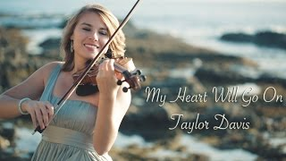 My Heart Will Go On (Titanic) Taylor Davis - Violin Cover Video