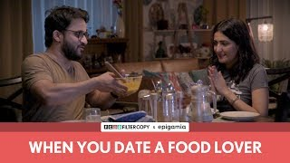 Video FilterCopy | When You Date A Food Lover | Ft. Veer Rajwant Singh and Eisha Chopra MP3, 3GP, MP4, WEBM, AVI, FLV Januari 2019
