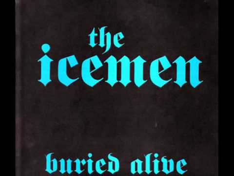 The Icemen - Buried Alive
