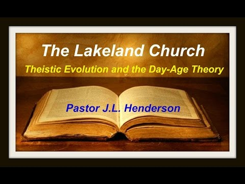 Theistic Evolution and the Day Age Theory