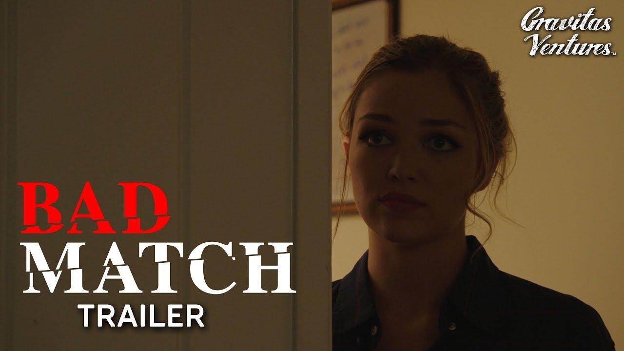 Bad Match Trailer I Lili Simmons Jack Cutmore-Scott Horror Film