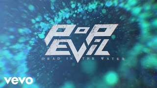 """#UP 8.21.15Preorder UP, and get """"Dead In The Water"""", """"Footsteps"""", """"In Disarray"""" – http://smarturl.it/PEUPhttp://www.popevil.com/https://www.facebook.com/popevilhttps://www.twitter.com/popevilhttps://www.instagram.com/popevil/http://vevo.ly/KWVbyq"""