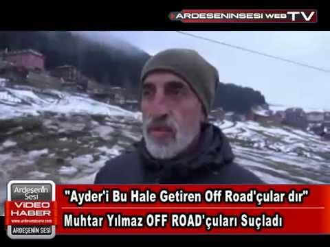 """""""Ayder'i Bu Hale Getiren Off Road'çular dır"""""""