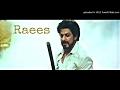 Raees Main theme music