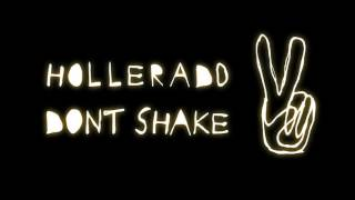 "New Hollerado! Listen to ""Don't Shake"""