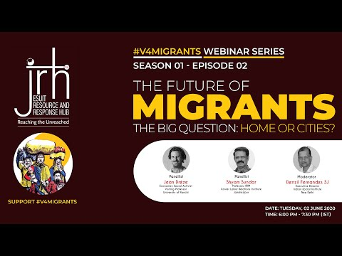 #V4MIGRANTS​ WEBINAR SERIES- SE01EP02: The Future of Migrants - The Big Question: Home or Cities?