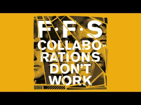 Tekst piosenki FFS - Collaborations don't work po polsku