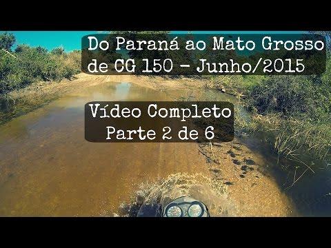 Viagem de CG 150 - Do Paraná ao Mato Grosso - Vídeo Completo 2/6