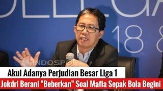 "Video Akui Adanya Perjudian Besar Liga 1, Jokdri Berani ""Beberkan"" Soal Mafia Sepak Bola Begini MP3, 3GP, MP4, WEBM, AVI, FLV Desember 2018"