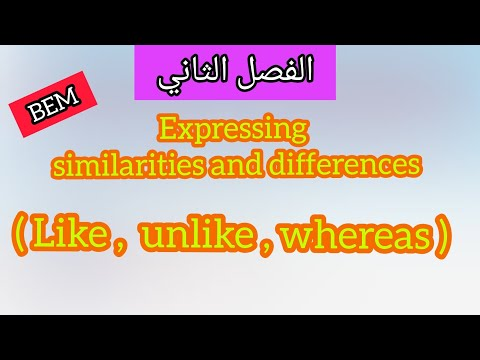 Similarities and diffrences with ( like , unlike,  whereas )