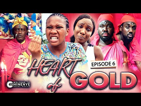 HEART OF GOLD (EPISODE 6) | LATEST 2020 CHINENYE NNEBE & UCHE NANCY HIT NOLLYWOOD MOVIES || FULL HD