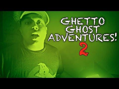 GHETTO GHOST ADVENTURES 2!
