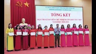 Tổng kết hội thi giáo viên chủ nhiệm lớp giỏi cấp tiểu học năm học 2020 - 2021
